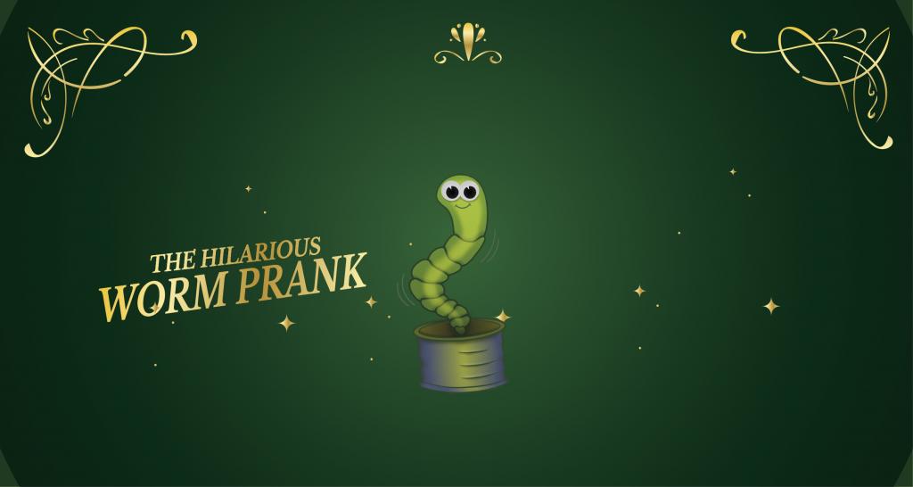 The Hilarious Worm Prank